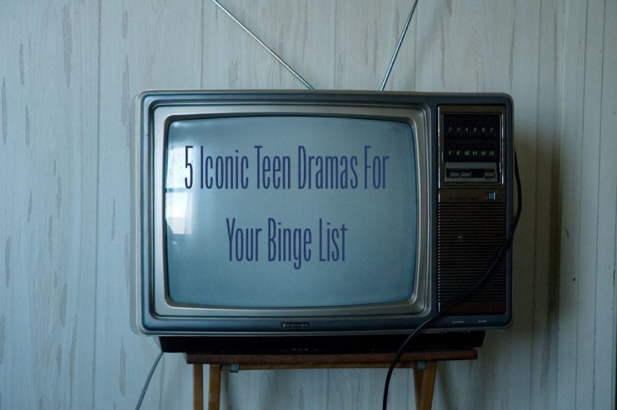 5+Iconic+Teen+Dramas+For+Your+Binge+List